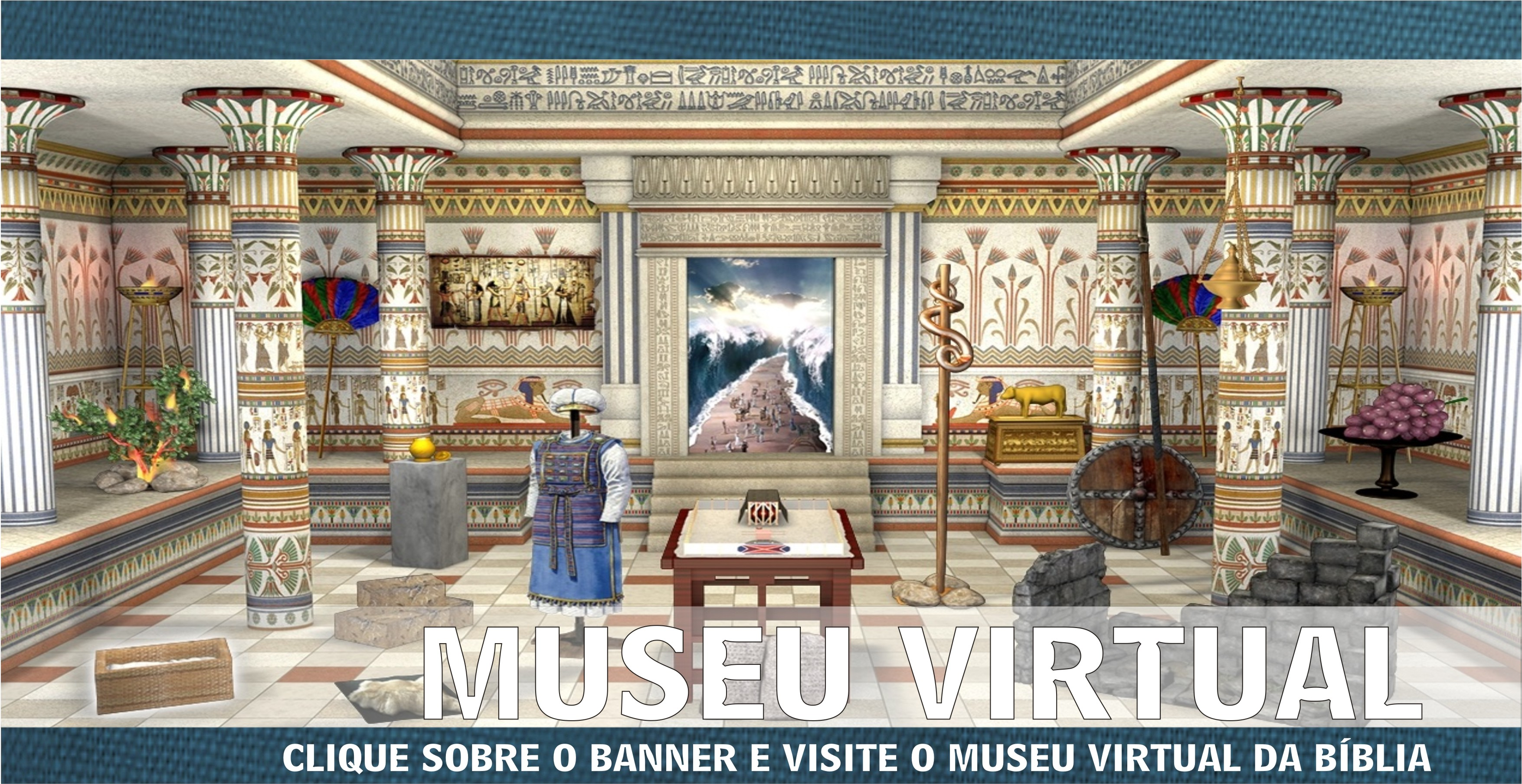 MUSEU VIRTUAL DA BIBLIA