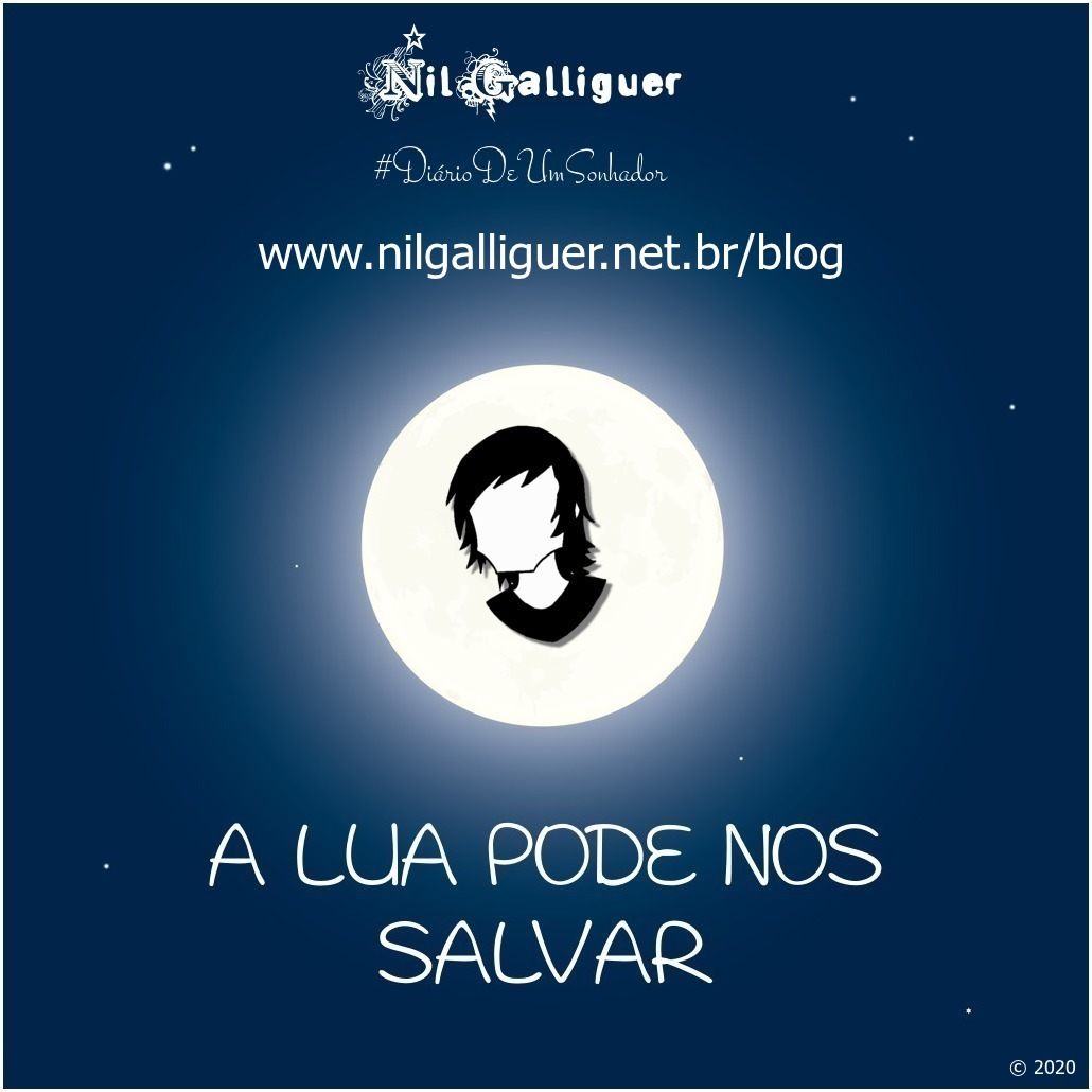 Nil Galliguer texto A Lua Pode Nos Salvar